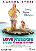 Lovewrecked - Liebe �ber Bord