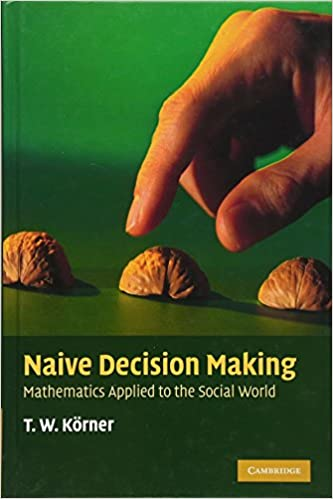 Book Naive Decision Making: Mathematics Applied to the Social World
