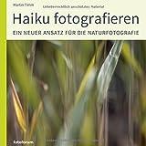 Haiku fotografieren: Ein neuer Ansatz für die Naturfotografie