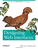 Designing Web Interfaces, Bill Scott and Theresa Neil, 0596516258