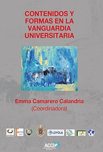 Descargar Libro Contenidos Y Formas En La Vanguardia Universitaria Emma Camarero Calandria