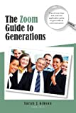 The Zoom Guide to Generations, Sarah Gibson, 1439232199