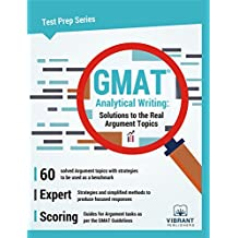 GMAT Analytical Writing: Solutions to the Real Argument Topics (Test Prep Series Book 17)