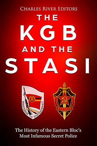 #freebooks – The KGB and the Stasi: The History of the Eastern Bloc's Most Infamous Intelligence Agencies by Charles River Editors