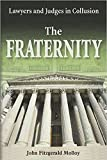img - for The Fraternity: Lawyers and Judges in Collusion book / textbook / text book