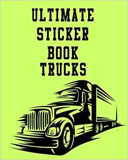 Ultimate Sticker Book Trucks: Blank Sticker Book, 8 x 10, 64 Pages