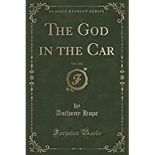 The God in the Car, Vol. 1 of 2 (Classic Reprint)