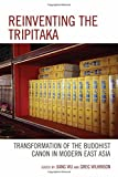 img - for Reinventing the Tripitaka: Transformation of the Buddhist Canon in Modern East Asia book / textbook / text book