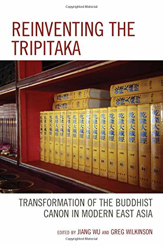 Reinventing the Tripitaka: Transformation of the Buddhist Canon in Modern East Asia