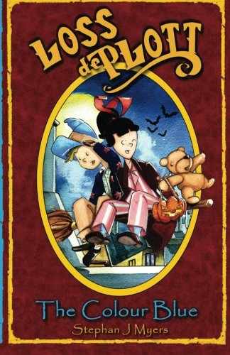 Loss De Plott & The Colour Blue: A Halloween book for children with Loss, Ted, Witches and Spells. A magical bedtime story for children where dreams ... do come true! -