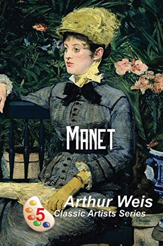 Manet (Classic Artists series)