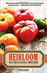 Heirloom: Notes from an Accidental Tomato Farmer by Tim Stark (2009-07-14)
