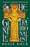 The Gentle Traditionalist: A Catholic Fairy-tale
