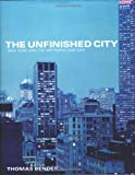 The Unfinished City, Thomas Bender, 0814799965