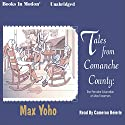 Tales from Comanche County: The Peculiar Education of Max Freeman Audiobook by Max Yoho Narrated by Cameron Beierle