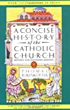 A Concise History of the Catholic Church, Thomas Bokenkotter, 0385411472