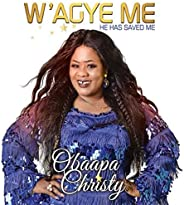W'agye Me (He Has Saved