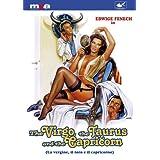 VIRGO, THE TAURUS AND THE CAPRICORN