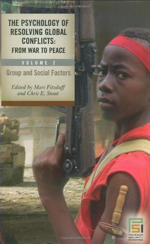 Download The Psychology of Resolving Global Conflicts: From War to Peace, Vol. 2: Group and Social Factors pdf