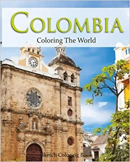 amazoncom colombia coloring the world sketch coloring book travel coloring adults volume 18 9781539687733 anthony hutzler books - Travel Coloring Book