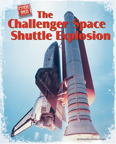 The Challenger Space Shuttle Explosion (Code Red) pdf