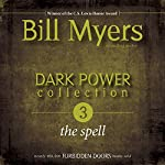 Dark Power Collection: The Spell: Forbidden Doors, Book 3 | Bill Myers