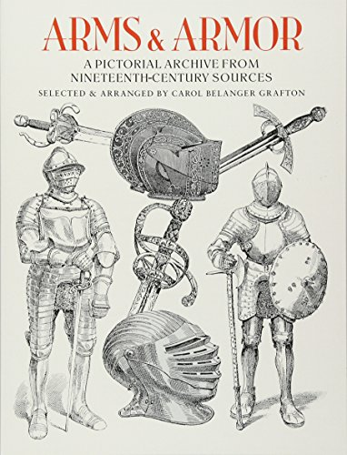 Arms and Armor: A Pictorial Archive from Nineteenth-Century Sources (Dover Pictorial ()