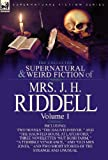 img - for The Collected Supernatural and Weird Fiction of Mrs. J. H. Riddell: Volume 1-Including Two Novels