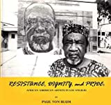 img - for Resistance, Dignity, and Pride: African American Artists in Los Angeles book / textbook / text book