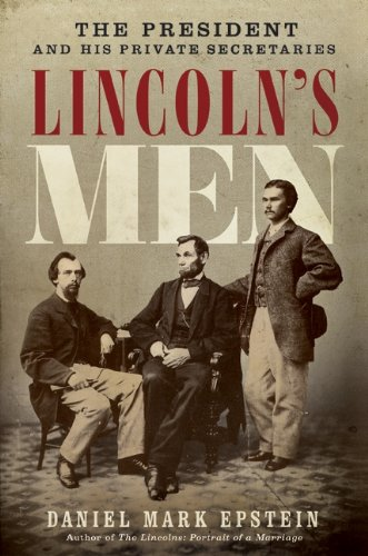 Lincoln's Men: The President and His Private Secretaries cover
