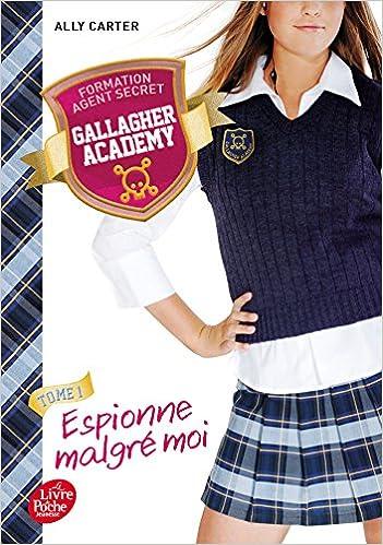 Carter Ally - Gallagher Academy (2016) Tome 1: Espionne malgré moi
