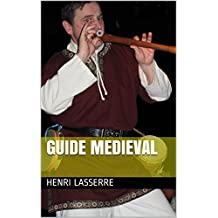 GUIDE MEDIEVAL (French Edition)