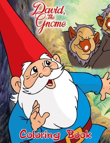 David the Gnome Coloring Book: Coloring Book for Kids and Adults with Fun, Easy, and Relaxing Coloring Pages (Coloring Books for Adults and Kids 2-4 4-8 8-12+) ()
