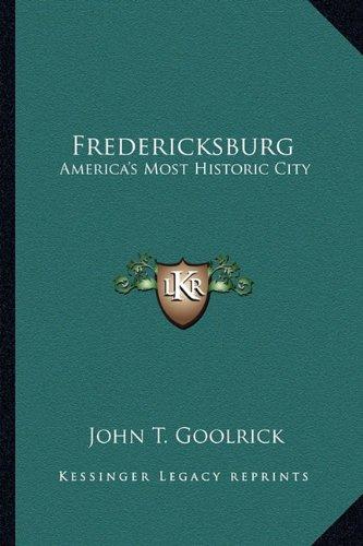 Read Online Fredericksburg: America's Most Historic City ebook