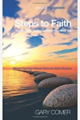 Steps to Faith: Examine FaithExplore QuestionsEncounter God : Where Inquiring Friends Become Solid Disciples (Missional Engagement)