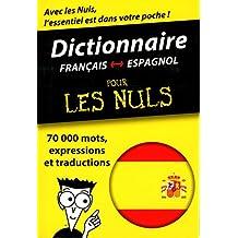 Dictionnaire français-espagnol pour les Nuls: 70 000 mots, expressions et traductions