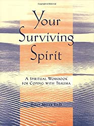 Your Surviving Spirit: A Spiritual Workbook for Coping with Trauma