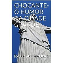 CHOCANTE-O HUMOR DA CIDADE GRANDE (SEGUNDA Livro 2) (Portuguese Edition)