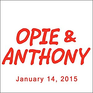 Opie & Anthony, Rich Vos, Tommy Chong, and Josh Gad, January 14, 2015 Radio/TV Program