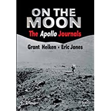 On the Moon: The Apollo Journals (Springer Praxis Books)