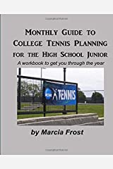 Monthly Guide To College Tennis Planning for the High School Junior Paperback