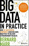 Big Data in Practice (use cases) - How 45Successful Companies Used Big Data Analytics toDeliver Extraordinary Results