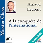 À la conquête de l'international (Master Class) | Arnaud Leurent