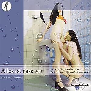 Alles ist nass (Vol. 3) Hörbuch