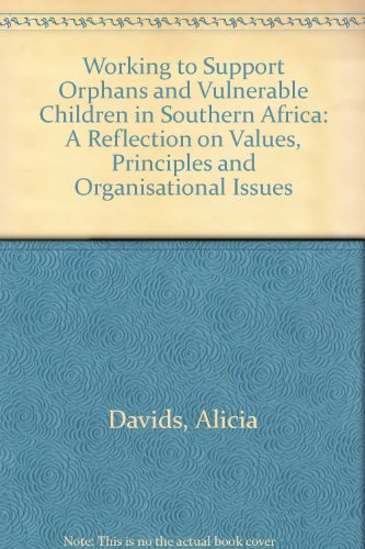 Working to Support Orphans and Vulnerable Children in Southern Africa: A Reflection on Values, Principles, and Organisational Issues