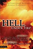 img - for Hell Under Fire: Modern Scholarship Reinvents Eternal Punishment book / textbook / text book