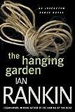 The Hanging Garden: An Inspector Rebus Mystery (Inspector Rebus Novels)