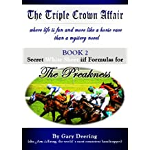 The Triple Crown Affair - Book 2 - Secret White Sheet iif Formulas for The Preakness