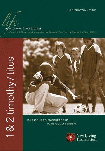 1 & 2 Timothy and Titus (Life Application Bible Studies: NLT)