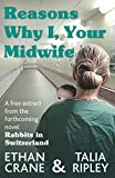 Reasons Why I, Your Midwife: (Might Have Been Less Than Perfectly Attentive at Your Birth)